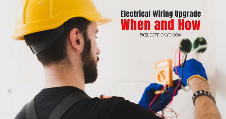 Electrical Wiring Upgrade – When and How
